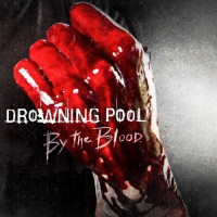 Drowning Pool - By The Blood (2015)